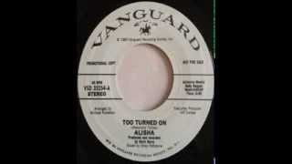 Alisha - Too Turned On (Single Version)