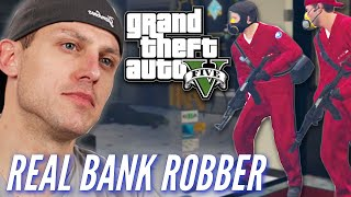 Ex Bank Robber Attempts A Heist In Grand Theft Auto V • Professionals Play
