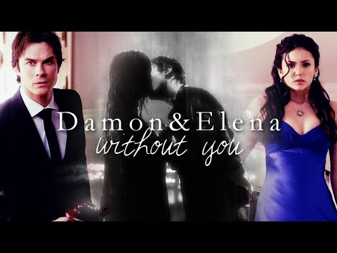 Damon and Elena | Without You