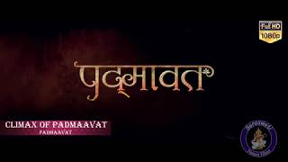 Padmaavat : Climax Of Padmaavat Full Audio Song - Background Music - On Saraswati Future Films