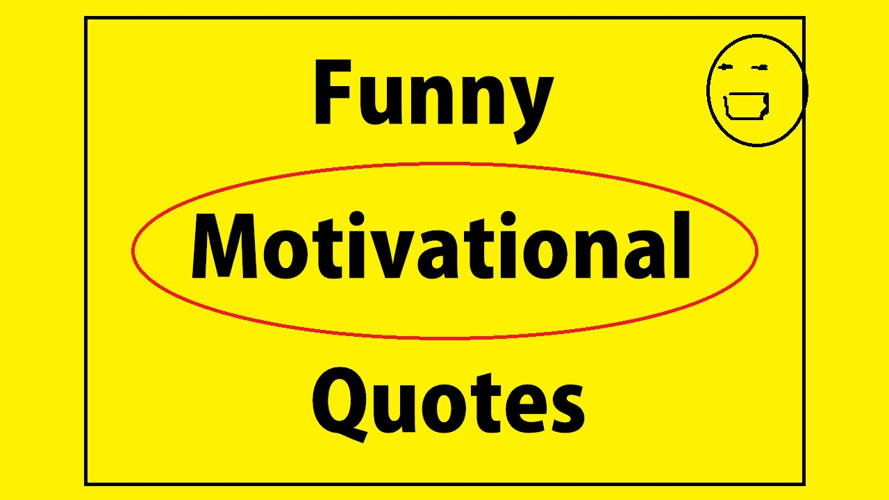 Funny Motivational Quotes Top 10 Best Funny Motivational Quotes  Funny Motivational Quotes