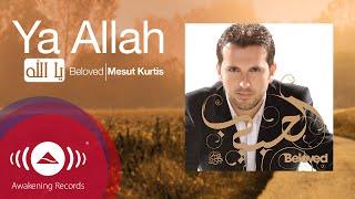 Mesut Kurtis - Ya Allah | مسعود كرتس - يا الله | Official Audio