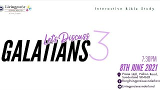 Livingpraise Weekly Bible Study // Lets Discuss Galatians 3