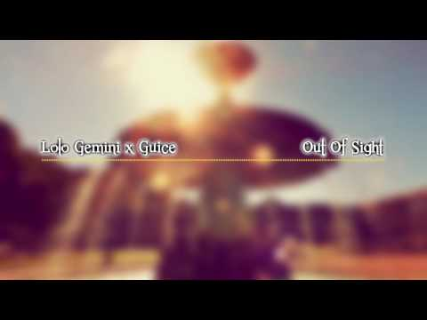 Lolo Gemini x Guice - Out of Sight (prod. by Andrew)