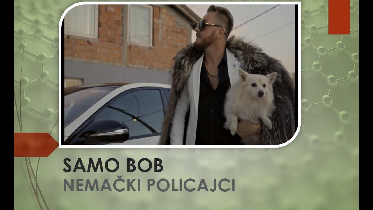 SAMO BOB - NEMAČKI POLICAJCI - (OFFICIAL VIDEO 2018)