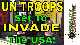 UN Troops Set To Invade The USA?