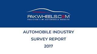 PakWheels Automobile Industry Survey Report 2017
