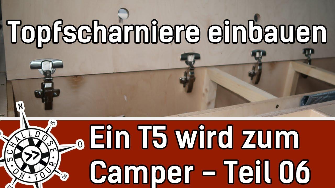 umbau #06: ein vw t5 wird zum camper    topfscharniere einbauen