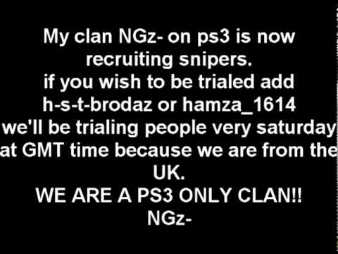PS3 CLAN NGz- IS NOW RECRUITING SNIPERS- H2S2T Video