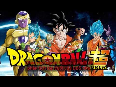 Tập cuối Dragon ball Super tập cuối - 7 viên ngọc rồng siêu cấp tập cuối
