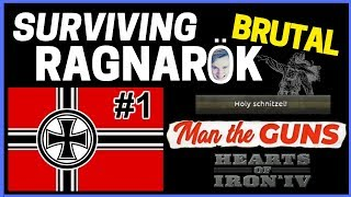 HoI4 - Man The Guns - Challenge Survive BRUTAL Ragnarok! - Part 1 -  German Mobilization!