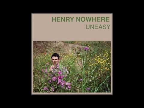 Henry Nowhere - Uneasy
