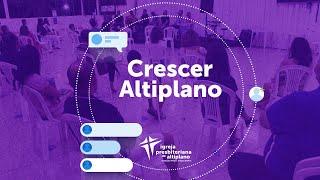 Crescer Altiplano Online - 25/08