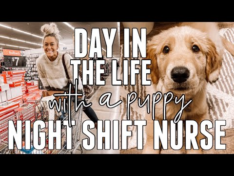 DAY IN THE LIFE OF A NIGHT SHIFT NURSE W/ A 13 WEEK OLD PUPPY | Holley Gabrielle