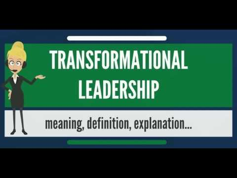 What is TRANSFORMATIONAL LEADERSHIP? What does TRANSFORMATIONAL - transformational leadership definition