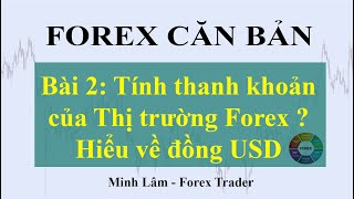 ( Forex Căn Bản ) Bài 2: Tính thanh khoản của thị trường Forex?  Hiểu về Đồng USD