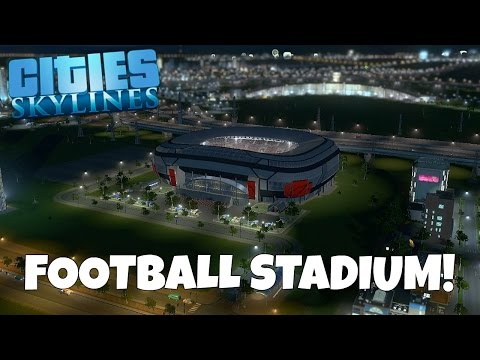 New Football Stadium! - Cities Skylines Gameplay - EP 20