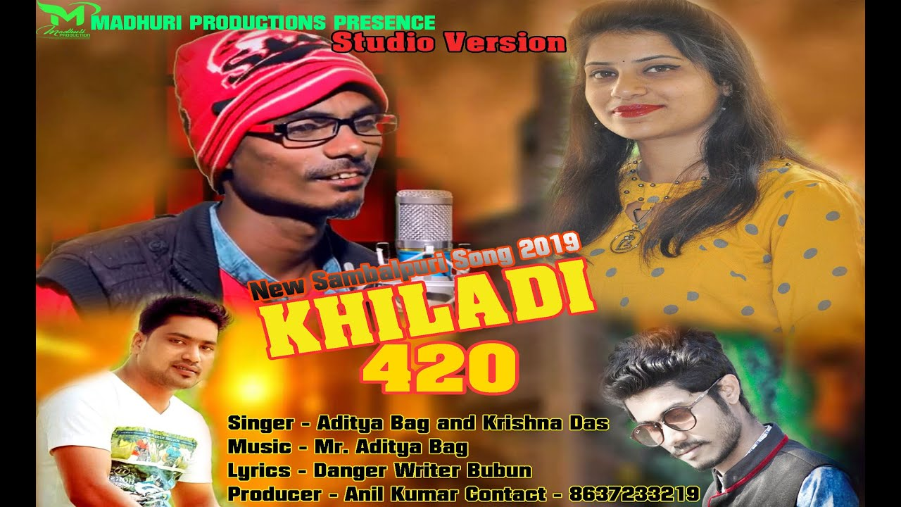Khiladi 420 | New Sambalpuri Song 2019 | Aditya Bag & Krishna Das | Mr   Aditya Bag |Studio Version