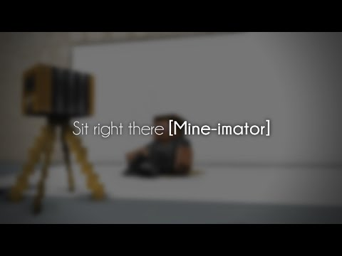 Sit Right There [Mine-imator Time Lapse]