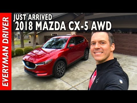 Just Arrived: 2018 Mazda CX-5 AWD on Everyman Driver
