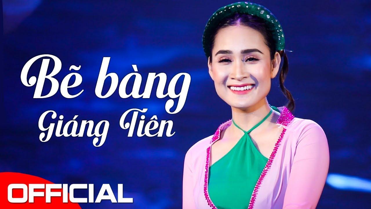 Bẽ Bàng – Giáng Tiên | Official MV