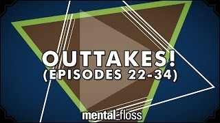 Outtakes 2! - mental_floss on YouTube (Ep. 35.5)