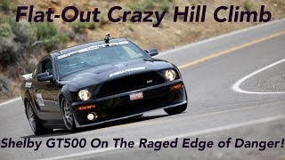 Shelby GT500 Pushed To The Limit at Insane Hill Climb — We Conquer the Danger at 120 mph!