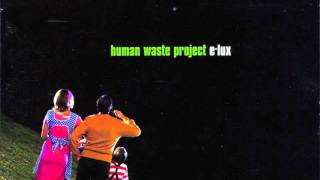 Human Waste Project - Shine
