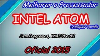 Melhorar o Processador intel atom ( SEM PROGRAMAS )