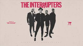 "The Interrupters - ""Be Gone"" (Full Album Stream)"