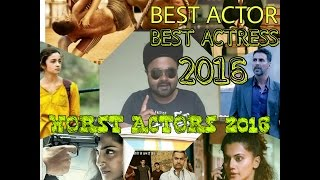 BEST ACTOR/ACTRESS 》WORST ACTOR/ACTRESS 》2016 》HINDI