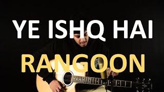 Download Hindi Video Songs - Arijit Singh: Yeh Ishq Hai | Rangoon | Acoustic Cover | Percussive | Kushal Jasoria