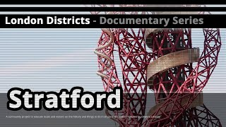 London Districts: Stratford (Documentary)