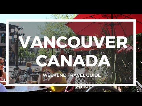 TRAVEL GUIDE | Vancouver, Canada {Ft. Leon G.}