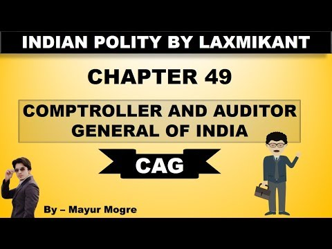 Indian Polity by Laxmikant- Chapter 49: COMPTROLLER AND AUDITOR GENERAL OF INDIA|CAG