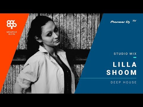 Lilla Shoom megapolis 89.5 fm /deep house/ @ Pioneer DJ TV | Moscow