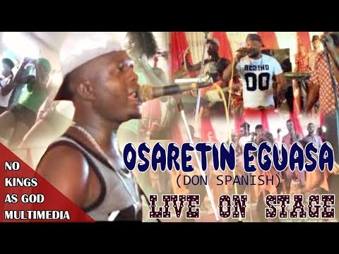 Osaretin Eguaosa (Don Spanish) Live On Stage - Latest Benin Music Live On Stage