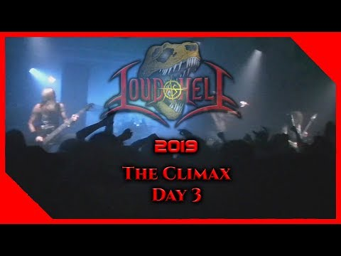 Loud As Hell - The Climax - Day 3