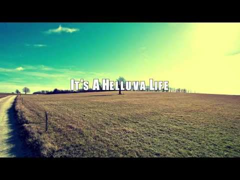 Frankie Ballard- Helluva Life Lyric Video