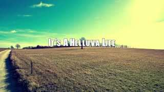 Frankie Ballard- Helluva Life Lyric Video