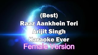 RAAZ AANKHEIN TERI Female Karaoke with Lyrics + Download link in Desc. | Raaz Reboot | Arijit Singh.