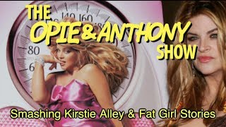 Opie & Anthony: Smashing Kirstie Alley & Fat Girl Stories (11/29/04, 03/09/05)