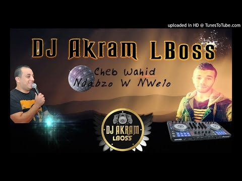 Cheb Wahid 2018 Ndabzo W Nwelo Remix By Dj Akram LBoSs