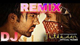 Titliaan  Remix |Harrdy Sandhu | Sargun Mehta | Jaani | Afsana Khan | Dj Raag Remix