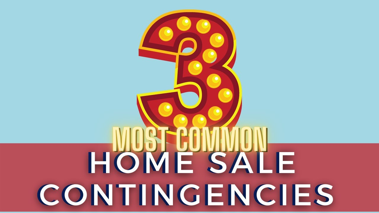 3 Most Common Home Sale Contingencies