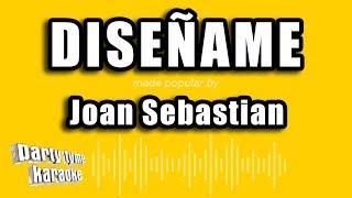 Joan Sebastian - Diseñame (Versión Karaoke)