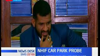NHIF is on the spot for failing to explain how the cost of constructing  car park went up