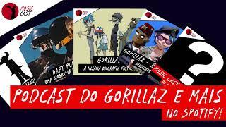 ANÚNCIO: Music Casts de Gorillaz, Daft Punk e Jamiroquai agora no Spotify!