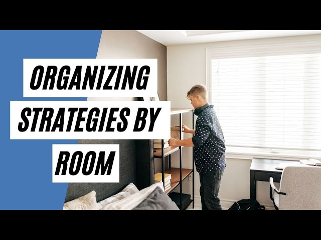 Important Organizing Strategies For Room (Cleaning Tips)