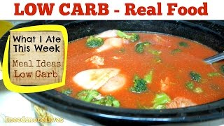 WHAT I ATE THIS WEEK - Low Carb Real Food - Ineedmorelives
